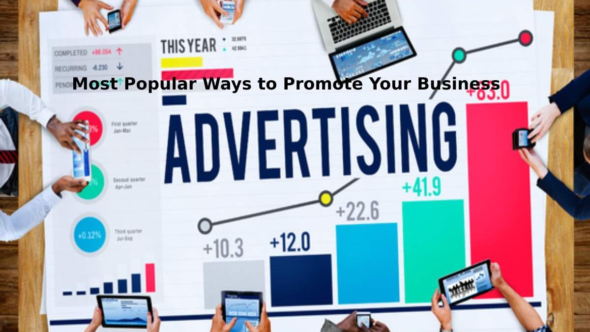 Most Popular Ways to Promote Your Business