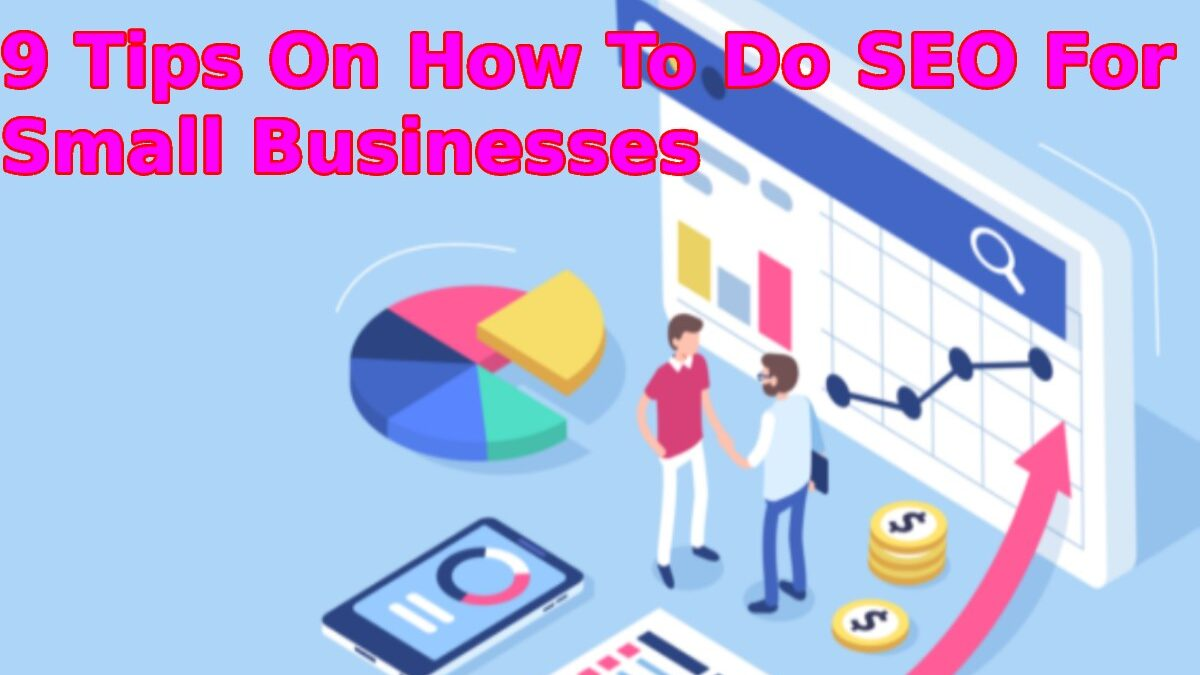 9 Tips On How To Do SEO For Small Businesses