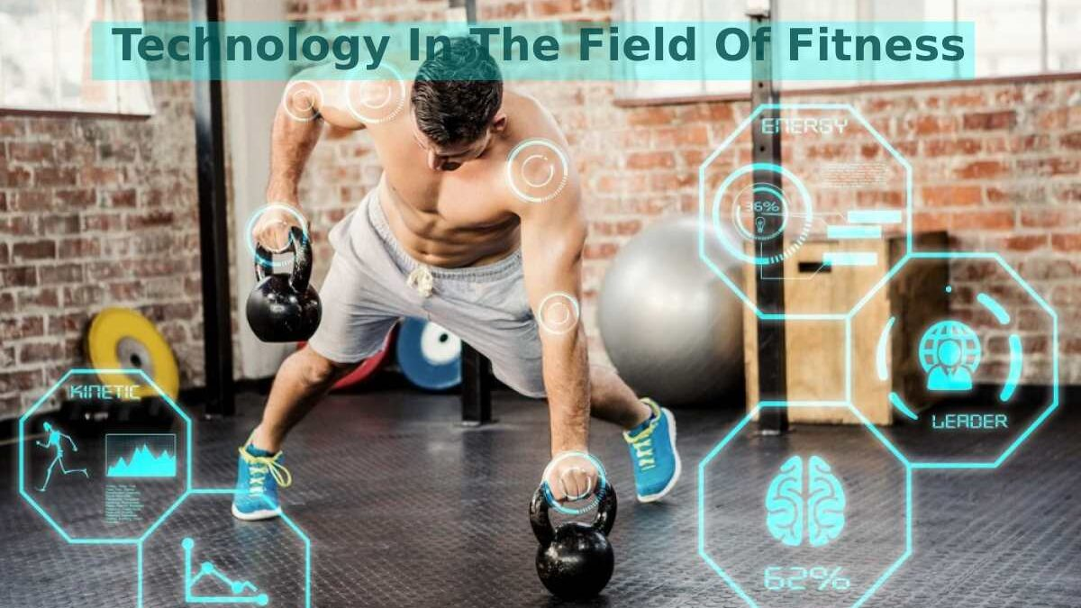 Technology In The Field Of Fitness